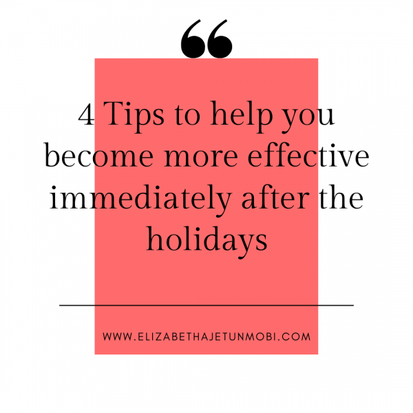 4-tips-to-help-you-become-more-effective-immediately-after-the-holidays